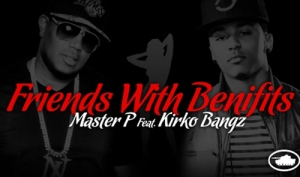 Master-P-Featuring-Kirko-Bangz-Friends-With-Benefits-Single-Art