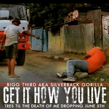 Get it How You Live - Bigg Third