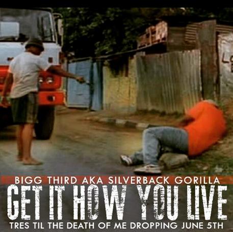 Get it How You Live - Bigg Third